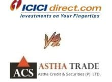 Astha Trade Vs ICICI Direct