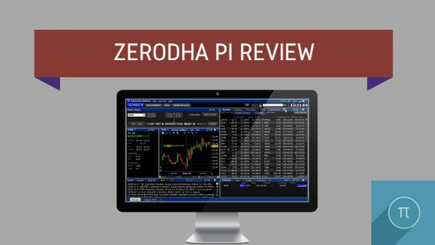 Zerodha Pi Review for 2018 | Features | Performance | Pros | Cons
